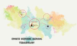 Copy of Sports Medicine Medical Terminology