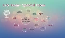 E76 Team- Special Team