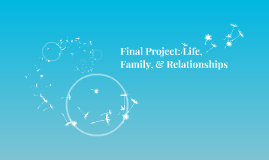 Final Project: Life, Family, & Relationships