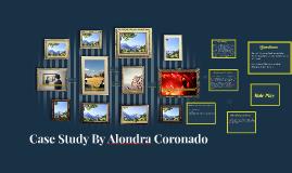 Case Study By Alondra Coronado