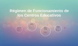 Régimen de Funcionamiento de los Centros Educativos