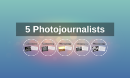 5 Photojournalists