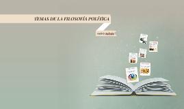 TEMAS DE LA FILOSOFÍA POLÍTICA