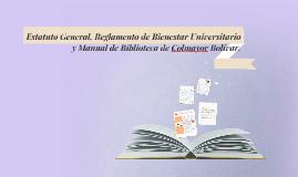 Estatuto general, Reglamento de Bienestar Universitario y Ma