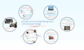 Copy of Lessons in curriculum design and institutional change