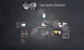 Copy of Tay-Sachs Disease