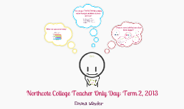 Northcote College Teacher Only Day: Term 2 2013