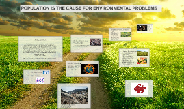POPULATION IS THE PROBLEM FOR ENVIRONMENTAL PROBLEMS
