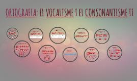 ORTOGRAFIA: EL VOCALISME