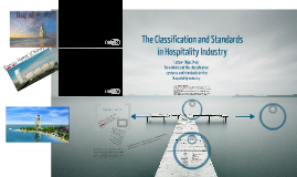 Copy of The Classifications and Standards in the Hospitality Industry