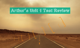 Arthur's Unit 1 Test Review