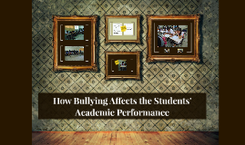 How Bullying Affects the Students' Academic Performance