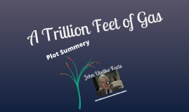 Copy of A Trillion Feet of Gas