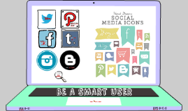 BE A SMART USER