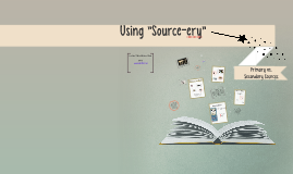"""Learning """"Source-ery"""""""