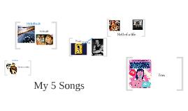 My 5 songs