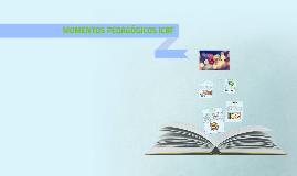 Copy of MOMENTOS PEDAGÓGICOS ICBF