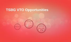 TSBG VTO Opportunities