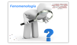 Copy of Fenomenología