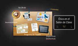 Copy of Etica en el Salon de Clase