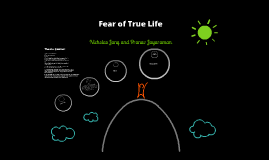 Fear of True Life