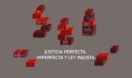 JUSTICIA PERFECTA, IMPERFECTA Y LEY INJUSTA