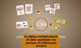 Os efeitos multiplicadores do fator qualidade nos serviços de informação turística