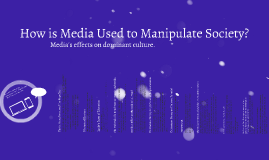 How is Media Used to Manipulate Society?