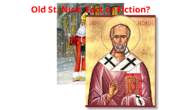 Old St. Nick: Fact or Fiction?