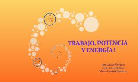 TRABAJO, POTENCIA Y ENERGÍA !