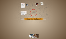 General to Gladiator?