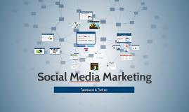 Social Media Marketing: Facebook & Tweeter