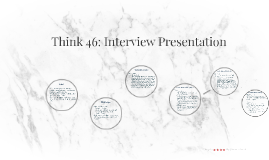 Think 46 Interview Presentation