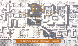 The Skyline Urban Renewal Project