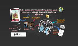 Podróż z geografią w tle,  czyli nowe media w edukacji niefo