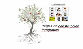 Copy of Reglas de construccion fotografica