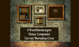 #TrendBandwagon: Marketing Trends in the Dance World