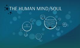 THE HUMAN MIND/SOUL
