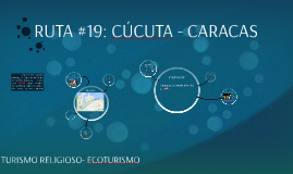 RUTA #19: CÚCUTA - CARACAS