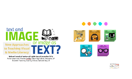 NCTE 2014: Image and Text or Text as Image? New Approaches to Teaching Visual and Media Literacy