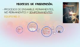 Copy of PROCESOS DE ENSAMBLE: PERMANENTES, NO PERMANENTES Y SEMIPERM
