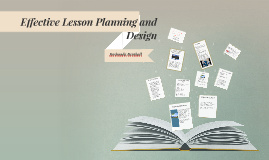Copy of Effective Lesson Planning and Design