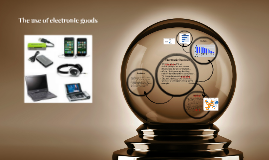 The use of electronic goods