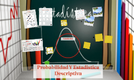 Probabilidad Y Estadistica Descriptiva