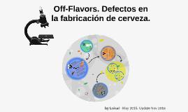 Off-Flavors. Defectos en la fabricación de cerveza