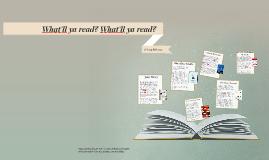 What'll ya read? What'll read?