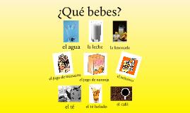 ¿Qué bebes?