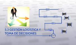 Copy of GESTION LOGISTICA Y TOMA DE DECISIONES