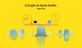 Si fragile de Karim Ouellet