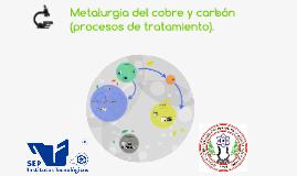 Metalurgia del cobre y carbón (procesos de tratamiento).
